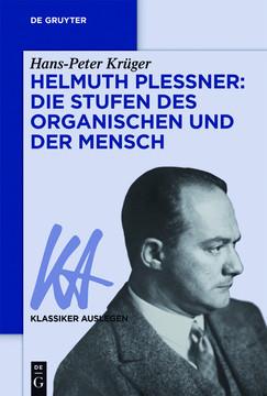 Helmuth Plessner: Die Stufen des Organischen und der Mensch