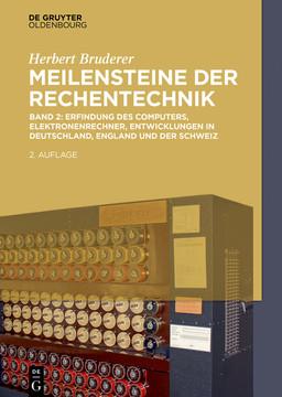 Erfindung des Computers, Elektronenrechner, Entwicklungen in Deutschland, England und der Schweiz, 2nd Edition