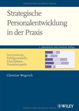 Strategische Personalentwicklung in der Praxis: Instrumente, Erfolgsmodelle, Checklisten, Praxisbeispiele