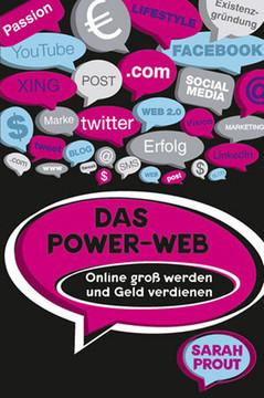 Das Power-Web: Online groß werden und Geld verdienen
