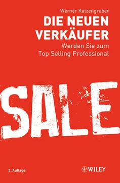 Die neuen Verkäufer: Werden Sie zum Top Selling Professional, 3. Auflage