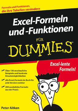 Excel-Formeln und -Funktionen für Dummies: Excel-lente Formeln!