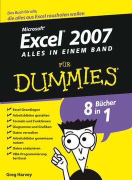 Microsoft® Excel® 2007 für Dummies®: Alles in Einem Band