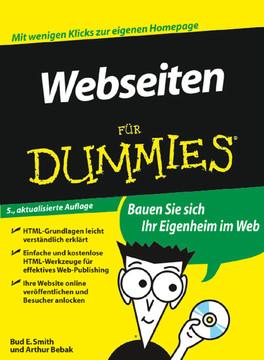 Webseiten für Dummies®: Bauen Sie sich Ihr Eigenheim im Web