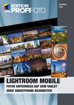 Lightroom mobile - Fotos unterwegs auf dem Tablet oder Smartphone bearbeiten