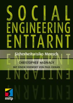 Social Engineering enttarnt - Sicherheitsrisiko Mensch