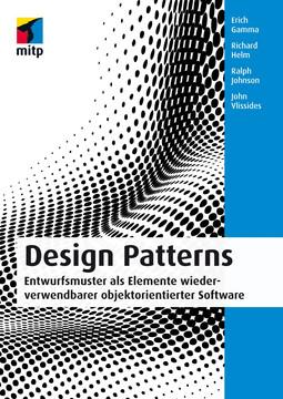 Design Patterns - Entwurfsmuster als Elemente wiederverwendbarer objektorientierter Software