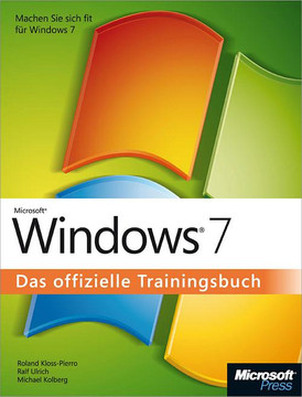 Microsoft Windows 7 - Das offizielle Trainingsbuch
