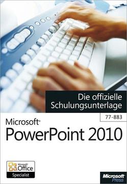Microsoft PowerPoint 2010 - Die offizielle Schulungsunterlage (77-883)