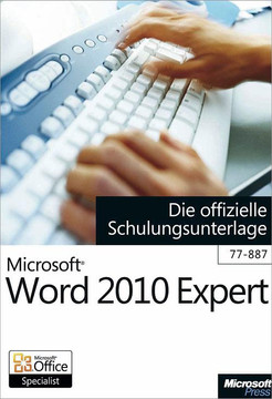 Microsoft Word 2010 Expert - Die offizielle Schulungsunterlage (Exam 77-887)