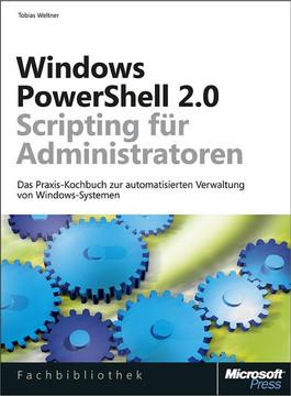 Windows PowerShell 2.0 Scripting für Administratoren