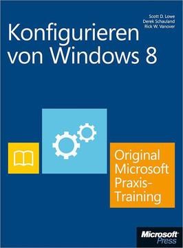 Konfigurieren von Windows 8 - Original Microsoft Praxistraining