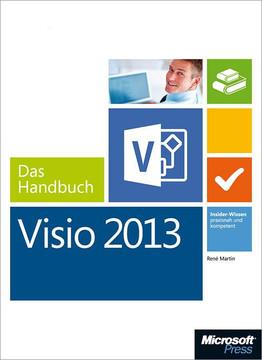Microsoft Visio 2013 - Das Handbuch