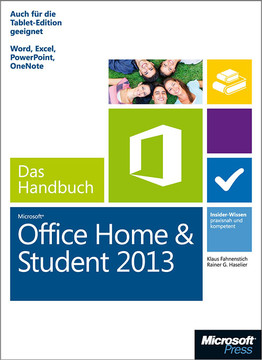 Microsoft Office Home and Student 2013 - Das Handbuch