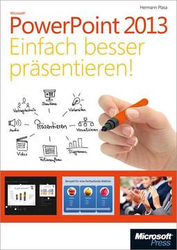 Microsoft PowerPoint 2013 - Einfach besser präsentieren