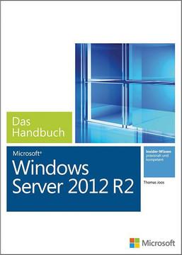 Microsoft Windows Server 2012 R2 - Das Handbuch (Buch + E-Book)