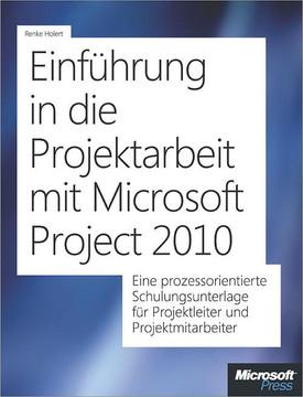 Einführung in die Projektarbeit mit Microsoft Project 2010 und Project Server