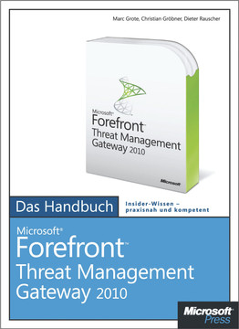 Microsoft Forefront Threat Management Gateway 2010 - Das Handbuch
