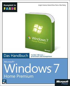 Microsoft Windows 7 Home Premium - Das Handbuch