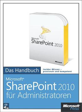 Microsoft SharePoint 2010 für Administratoren - Das Handbuch