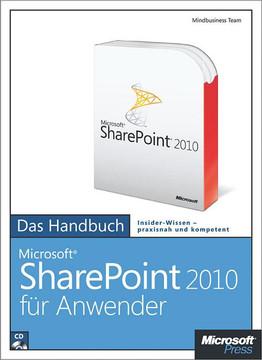 Microsoft SharePoint 2010 für Anwender - Das Handbuch