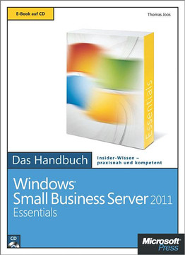 Microsoft Windows Small Business Server 2011 Essentials - Das Handbuch