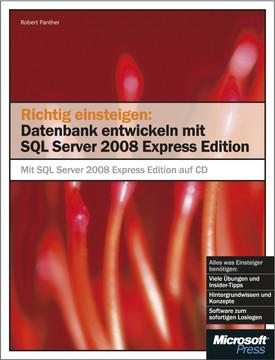 Datenbanken entwickeln mit SQL Server 2008 Express Edition