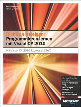 Richtig einsteigen: Programmieren lernen mit Visual C# 2010