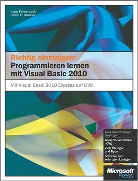 Richtig einsteigen: Programmieren lernen mit Visual Basic 2010