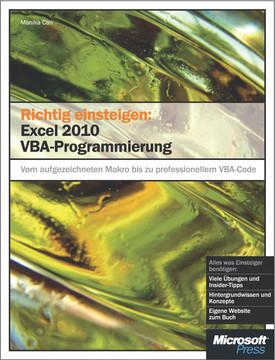 Richtig einsteigen: Excel 2010 VBA-Programmierung
