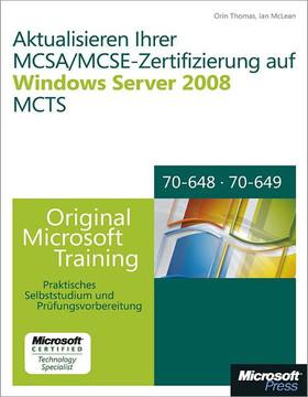 Aktualisieren Ihrer MCSA/MCSE-Zertifizierung auf Windows Server 2008 MCTS - Original Microsoft Training für Examen 70-648 und 70-649