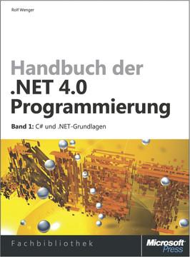 Handbuch der .NET 4.0-Programmierung. Band 1: C# 2010 und .NET-Grundlagen
