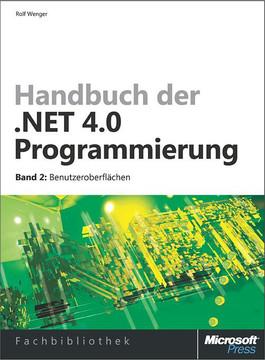 Handbuch der .NET 4.0-Programmierung. Band 2: Benutzeroberflächen mit WPF, Windows Forms, ASP.NET und Silverlight