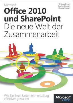 Microsoft Office 2010 und SharePoint: Die neue Welt der Zusammenarbeit