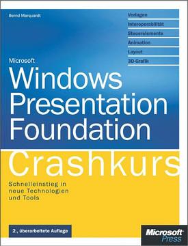 Windows Presentation Foundation - Crashkurs. 2. aktualisierte Auflage