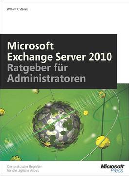 Microsoft Exchange Server 2010 -- Ratgeber für Administratoren