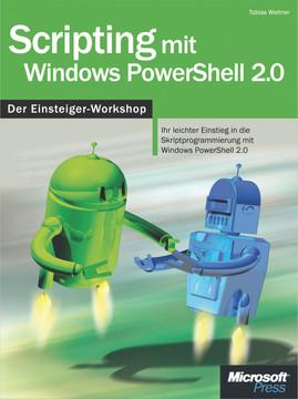 Scripting mit Windows PowerShell 2.0 - Der Einsteiger-Workshop