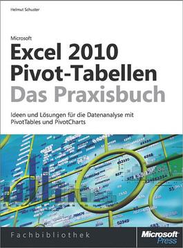 Microsoft Excel 2010 Pivot-Tabellen - Das Praxisbuch