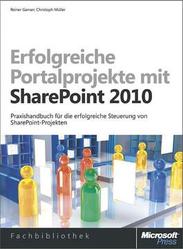 Erfolgreiche Portalprojekte mit Microsoft SharePoint 2010, 2. Auflage