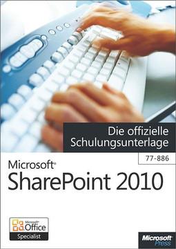 Microsoft SharePoint 2010 - Die offizielle Schulungsunterlage (77-886)