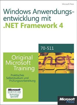 Windows- Anwendungsentwicklung mit Microsoft .NET Framework 4 - Original Microsoft Training für Examen 70-511