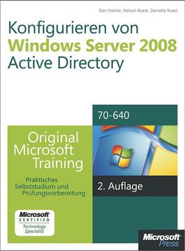 Konfigurieren von Windows Server 2008 Active Directory - Original Microsoft Training für Examen 70-640, 2. Auflage, überarbeitet für R2