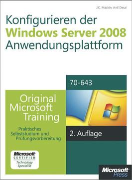 Konfigurieren der Windows Server 2008-Anwendungsplattform - Original Microsoft Training für Examen 70-643, 2. Auflage, überarbeitet für R2