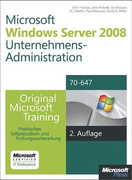 Windows Server 2008 Unternehmens-Administration - Original Microsoft Training für Examen 70-647, 2. Auflage überarbeitet für R2