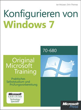 Konfigurieren von Microsoft Windows 7 -- Original Microsoft Training für Examen 70-680