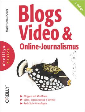 Blogs, Video & Online-Journalismus, 2nd Edition
