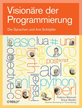 Visionäre der Programmierung - Die Sprachen und ihre Schöpfer