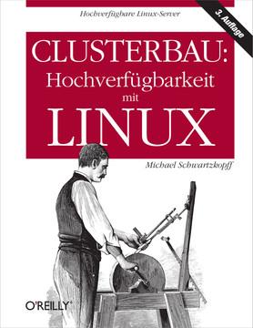 Clusterbau: Hochverfügbarkeit mit Linux, 3rd Edition