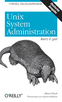 Unix System Administration: kurz & gut