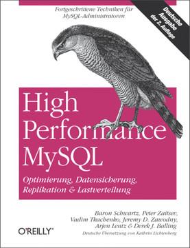 High Performance MySQL: Optimierung, Backups, Replikation und Lastverteilung